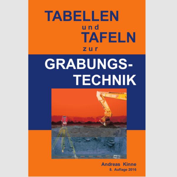 Andreas Kinne, Tabellen und Tafeln zur Grabungstechnik, 8. Auflage 2016, 128 Seiten, zahlreiche Abbildungen